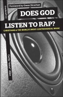 "Does God Listen to Rap?; Christians and the World's Most Controversial Music, by Curtis ""Voice"" Allen"