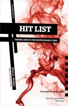 Hit List: Taking Aim at the Seven Deadly Sins, by Brian G. Hedges