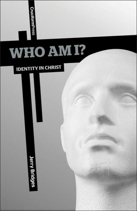 Who Am I? - Identity in Christ, by Jerry Bridges