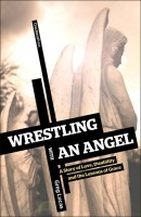 Wrestling With an Angel; A Story of Love, Disability and the Lessons of Grace, by Greg Lucas