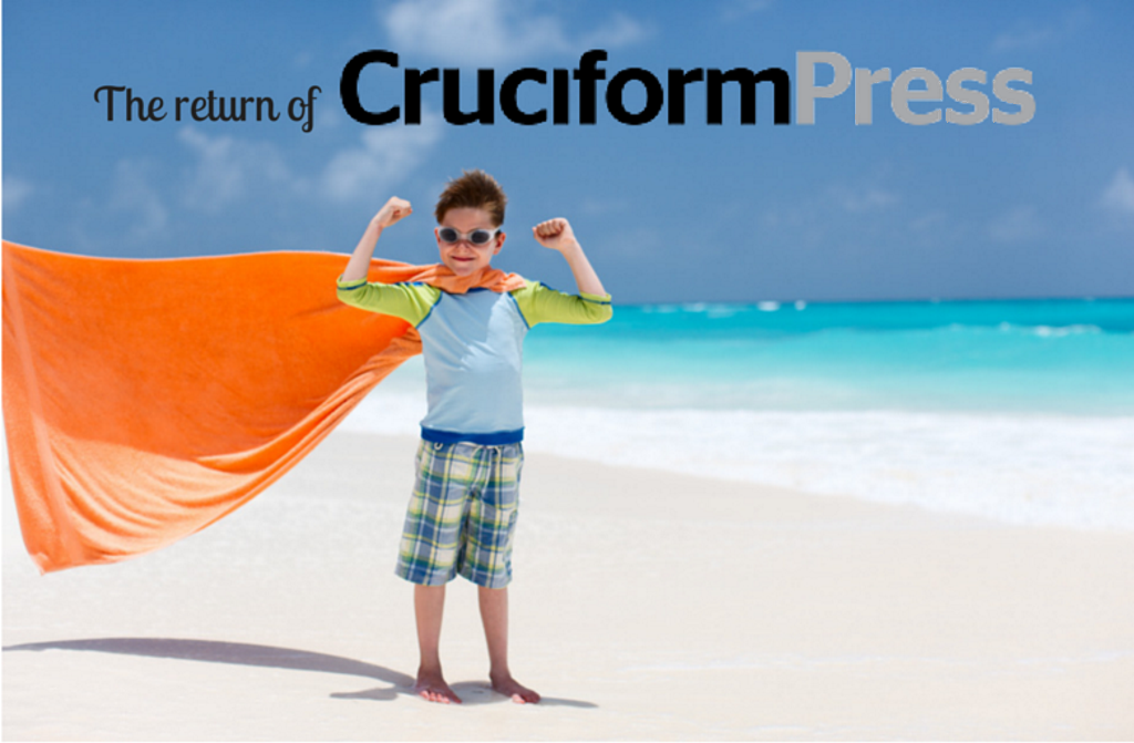 The return of Cruciform Press (1)