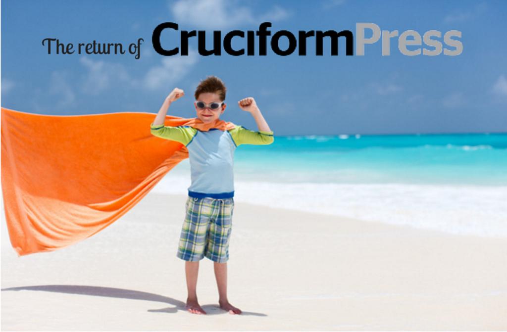 The return of Cruciform Press (1)