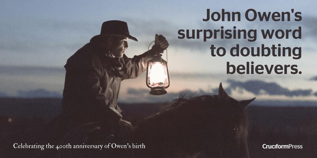 John Owen's surprising word to doubting believers