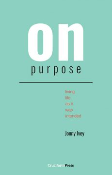 On Purpose: Living Life as It Was Intended, by Jonny Ivey