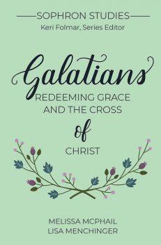 Galatians: Redeeming Grace and the Cross of Christ (Sophron Studies)